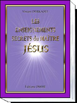 Jesus. Enseignements secret inedits reveles en clair.