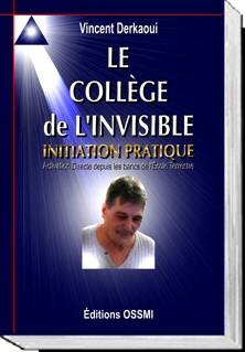 Le college invisible. Sesame de l' Initiation pratique.